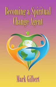 Released September 2014: Becoming A Spiritual Change Agent